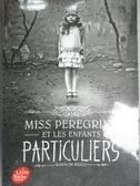【書寶二手書T6/原文小說_IAC】Miss Peregrine et les enfants particuliers