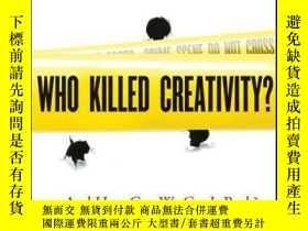 二手書博民逛書店Who罕見Killed Creativity?: ...And How Do We Get It Back?Y