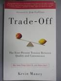 【書寶二手書T9/行銷_JOG】Trade-Off: Why Some Things Catch On, and Others Don't_Maney, Kevin/ Collins, Jim (FRW)