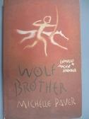 【書寶二手書T1/原文小說_JJB】Chronicles of...-Wolf Brother_Book 1_Michelle Paver