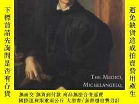 二手書博民逛書店The罕見Medici, Michelangelo, And The Art Of Late Renaissanc