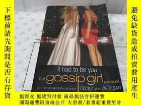 二手書博民逛書店Gossip罕見Girl:It Had To Be You: The Gossip Girl PrequelY
