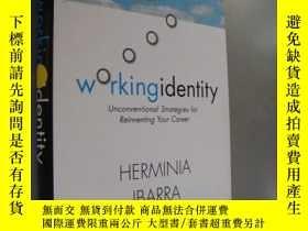二手書博民逛書店Workingidentity:unconventional罕見