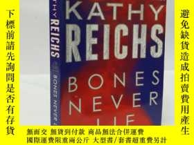 二手書博民逛書店Bones罕見Never Lie: A Novel Kathy Reichs ( 小16開 )Y22565 不