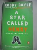 【書寶二手書T6/原文小說_OOR】A Star Called Henry_Doyle, Roddy