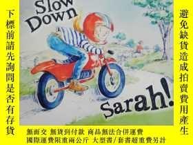 二手書博民逛書店Slow罕見Down Sarah!Y19139 Ainsley