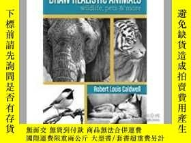 二手書博民逛書店Draw罕見Realistic Animals 動物寫生Y264