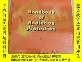 二手書博民逛書店Handbook罕見of Radiation Protection(輻射防護手冊)精裝16開 內頁有勾畫Y63