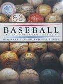【書寶二手書T1/體育_XAI】Baseball-An Illustrated History_Ward, Geoffrey C./ Burns, Ken