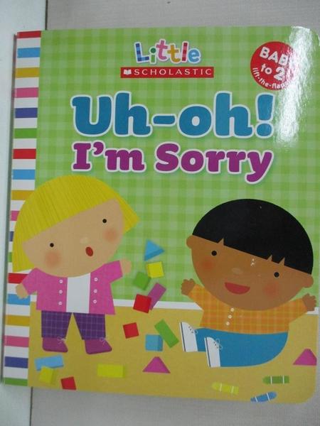 【書寶二手書T9/少年童書_KKA】Uh-oh! I'm Sorry_Ackerman, Jill/ Berg, Michelle (ILT)