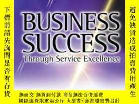 二手書博民逛書店Business罕見Success Through Service Excellence-卓越 成就企業Y43