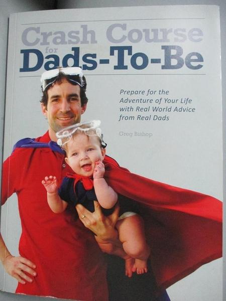【書寶二手書T3/保健_E56】Crash Course for Dads-to-be_Greg Bishop