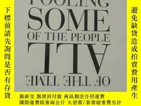 二手書博民逛書店Fooling罕見some of the people all