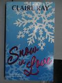 【書寶二手書T4/原文小說_NBR】Snow in Love_Claire Ray