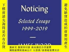 二手書博民逛書店Serious罕見Noticing : Selected Essays, 1997-2019Y258457 J