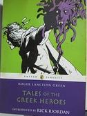 【書寶二手書T1/少年童書_GZ5】Tales of the Greek Heroes_Green, Roger Lancelyn