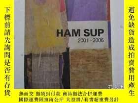 二手書博民逛書店12開英文原版罕見《HAM SUP 2001-2006:DAY