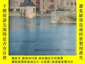 二手書博民逛書店Designing罕見the Campus; Universit