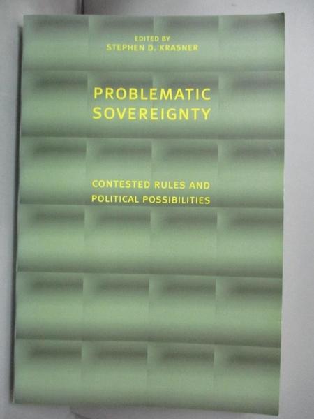 【書寶二手書T1/政治_YCR】Problematic Sovereignty-Contested Rules..._Krasner