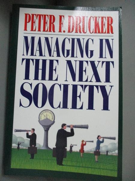 【書寶二手書T6/傳記_KJU】Managing in the Next Society_Drucker, Peter Ferdinand