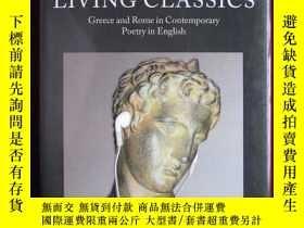 二手書博民逛書店Living罕見Classics: Greece and Rome in Contemporary Poetry