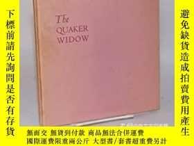 二手書博民逛書店稀缺,The罕見Quaker widow,約1950年出版,精裝Y351918 如圖 如圖 出版1950