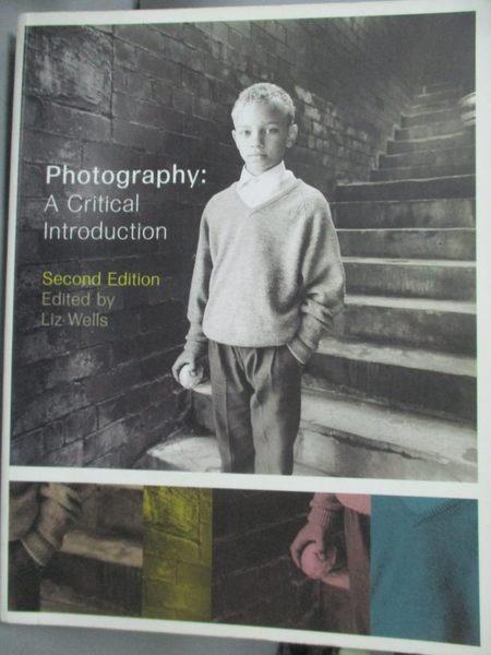 【書寶二手書T2/攝影_XBU】Photography : A Critical Introduction_Liz We