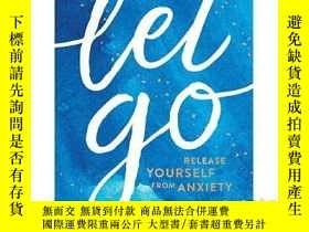二手書博民逛書店放下:釋放你的焦慮罕見英文原版 Let Go: Release
