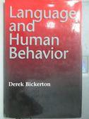 【書寶二手書T7/語言學習_YBP】Language and human behavior_Derek Bickerto