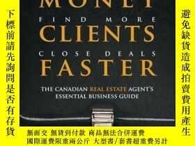 二手書博民逛書店Make罕見More Money, Find More Clients, Close Deals Faster: