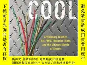 二手書博民逛書店The罕見New Cool: A Visionary Teacher, His FIRST Robotics Te