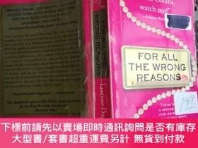二手書博民逛書店外文原版:FOR罕見ALL THE WRONG REASONSY23363 FOR ALL THE WRONG