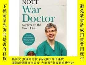 二手書博民逛書店戰地醫生:前線手術罕見英文原版 War Doctor David Nott 人物傳記Y335736 David