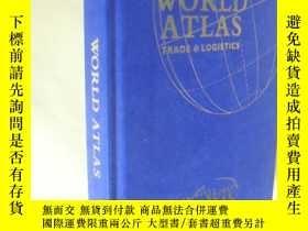 二手書博民逛書店英文原版罕見World Atlas Trade & Logistics 32開 精裝Y7215 World