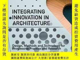 二手書博民逛書店Integrating罕見Innovation in Architecture: Design, Methods