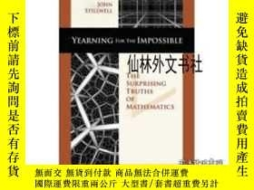 二手書博民逛書店【罕見】2006年出版 Yearning For The ImpossibleY27248 John Stil