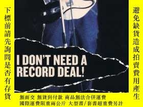 二手書博民逛書店I罕見Don t Need A Record Deal!Y256260 Daylle Deanna Schwa