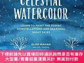 二手書博民逛書店Celestial罕見Watercolor: Learn to Paint the Zodiac Constell