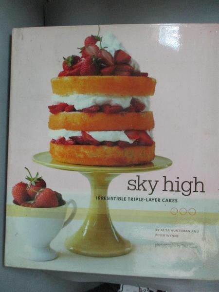 【書寶二手書T1/餐飲_XET】Sky High-Irresistible Triple-Layer Cakes_Huntsman