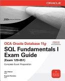 二手書博民逛書店《OCA Oracle Database 11g SQL Fundamentals I Exam Guide: Exam 1Z0-051》 R2Y ISBN:0071597867