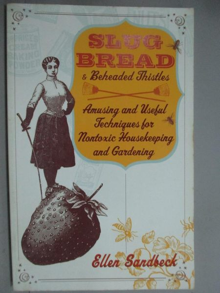 【書寶二手書T3/原文書_GEN】Slug Bread and Beheaded Thistles_Sandbeck,