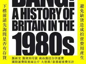 二手書博民逛書店Bang!罕見A History Of Britain In The 1980sY255562 Graham