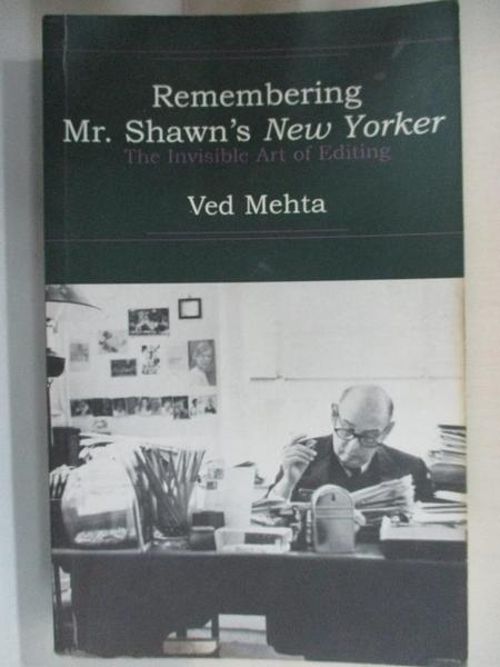 【書寶二手書T6/原文書_BBX】Remembering Mr. Shawn's New Yorker: The Invisible Art of Editing_Mehta, Ved