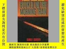 二手書博民逛書店Booked罕見on the Morning Train: A Journey Through America-預