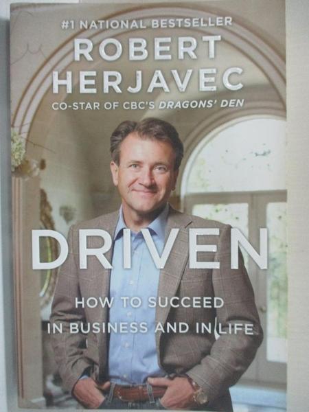 【書寶二手書T1/原文書_KIS】Driven: How to Succeed in Business and in Life_Herjavec