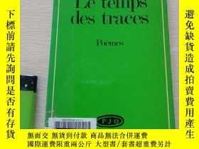 二手書博民逛書店Le罕見temps des traces poèmes 原版Y1