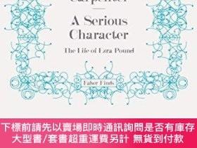 二手書博民逛書店A罕見Serious Character The Life Of Ezra PoundY255174 Carp