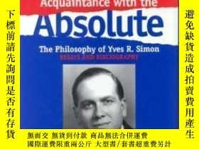 二手書博民逛書店Acquaintance罕見With The Absolute-認識絕對Y436638 Anthony O.