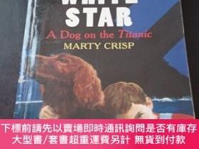 二手書博民逛書店WHITE罕見STAR A DOG ON THE TILANICY18910 MARTY CRISP MAR