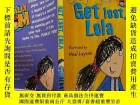 二手書博民逛書店Get罕見lost,Lola:滾開,蘿拉Y200392